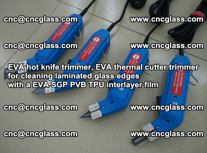 EVA thermal cutter trimmer for cleaning laminated glass edges with a EVA SGP PVB TPU interlayer film (30)